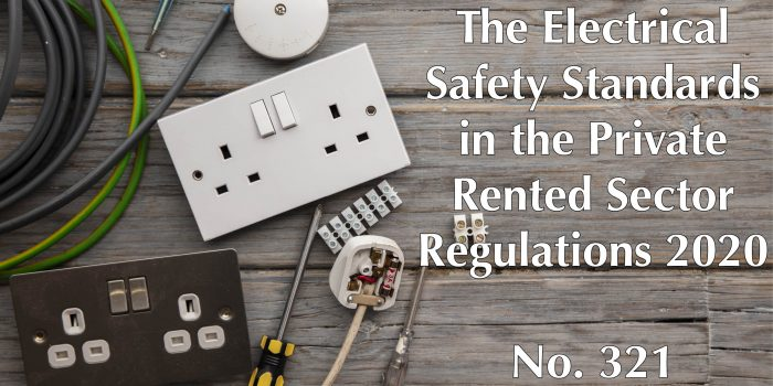 The Electrical Safety Standards in the Private Rented Sector (England) Regulations 2020: